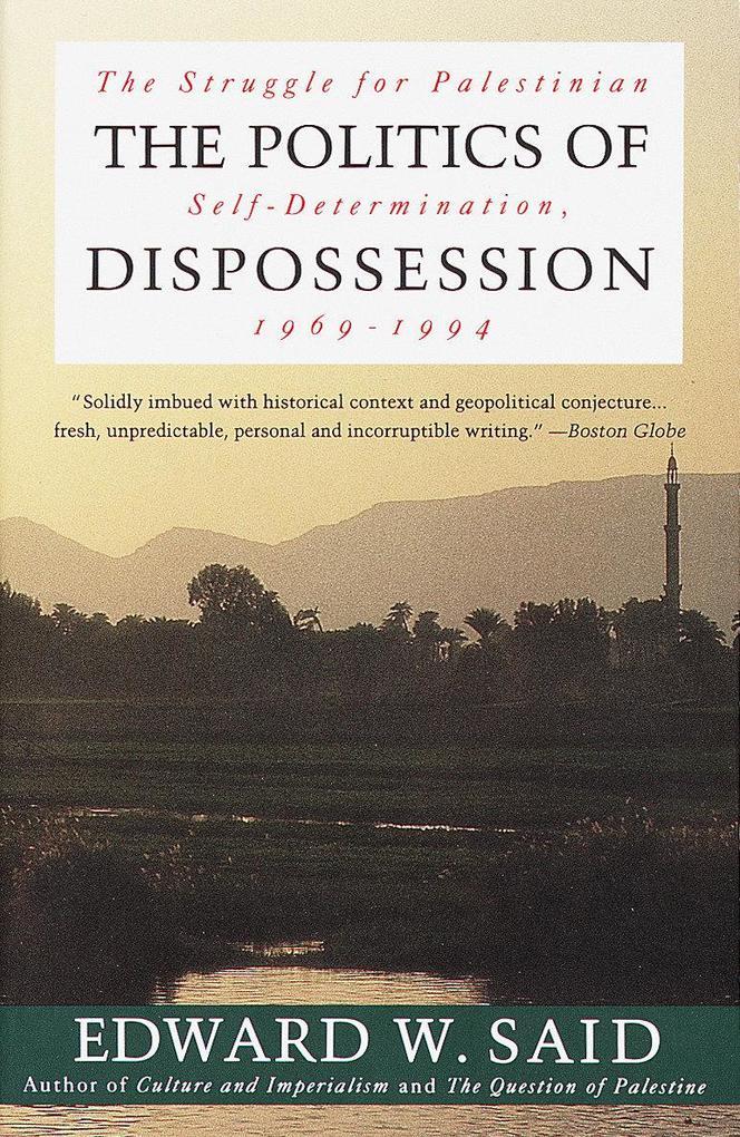 The Politics of Dispossession: The Struggle for Palestinian Self-Determination, 1969-1994 als Taschenbuch