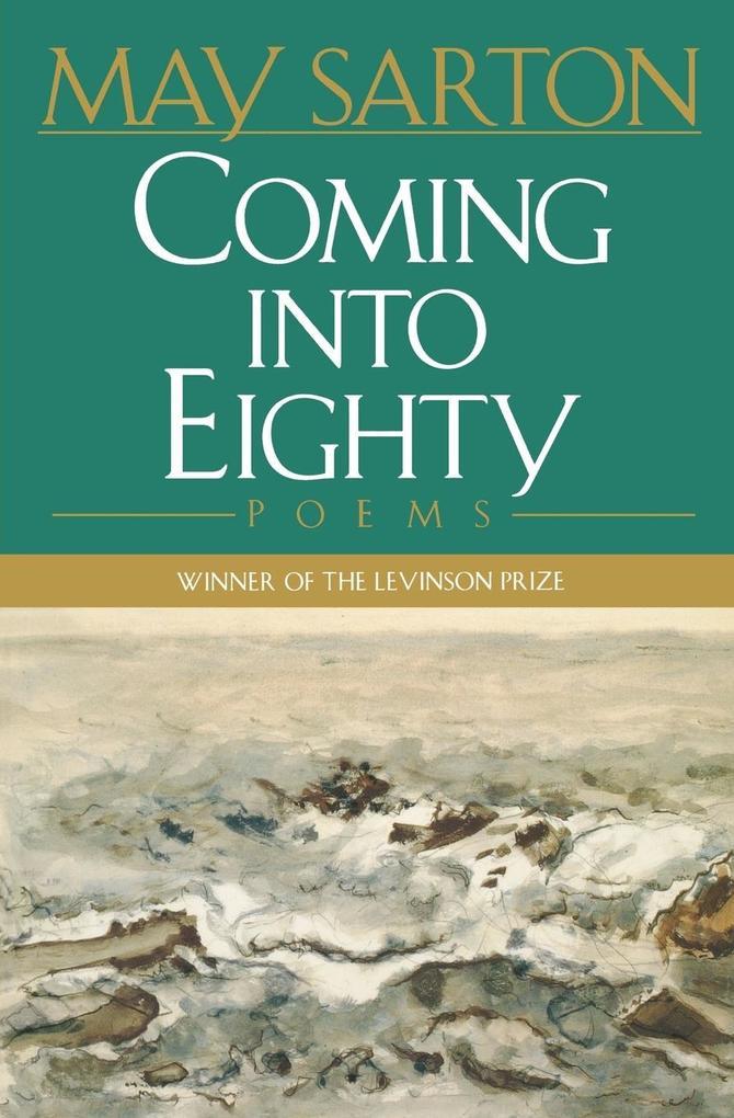 Coming Into Eighty: Poems als Taschenbuch