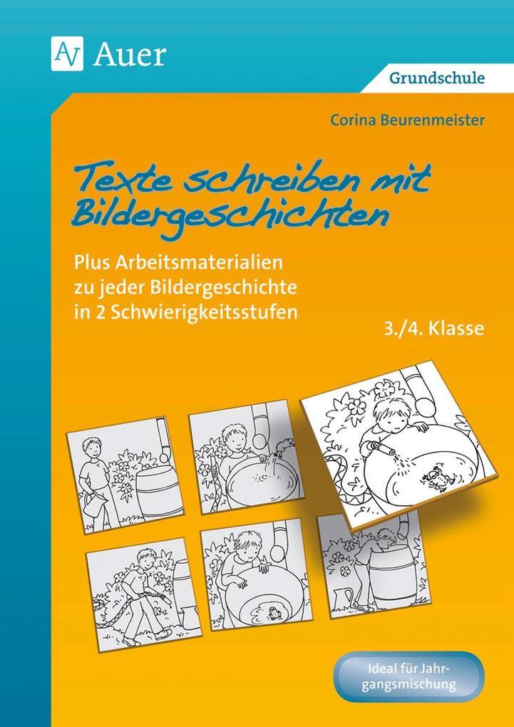 Texte schreiben mit Bildergeschichten 3./4. Klasse als Buch (geheftet)