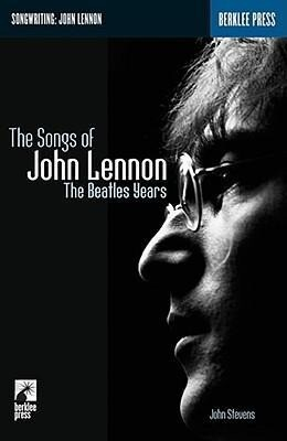 The Songs of John Lennon: The Beatles Years als Taschenbuch
