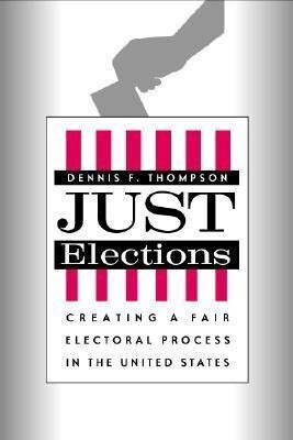 Just Elections: Creating a Fair Electoral Process in the United States als Buch (gebunden)
