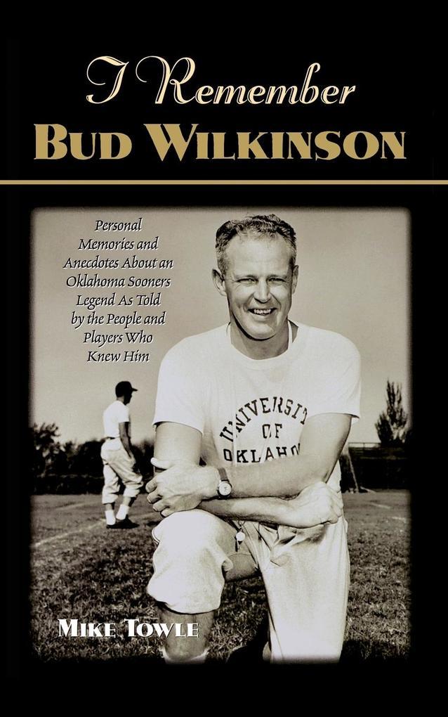 I Remember Bud Wilkinson als Taschenbuch