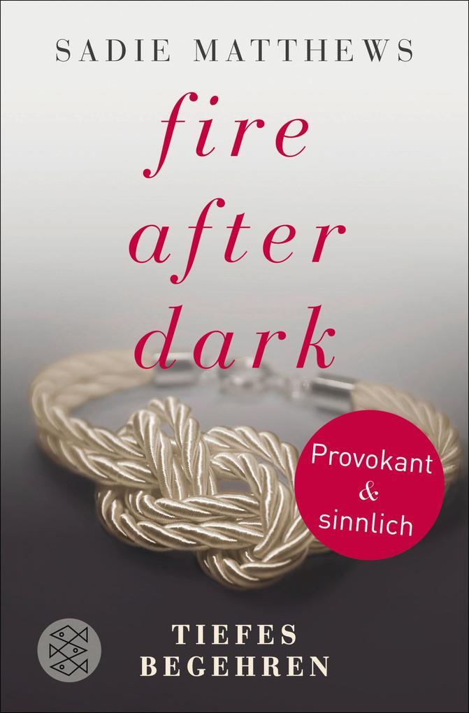 Fire after Dark - Tiefes Begehren als eBook