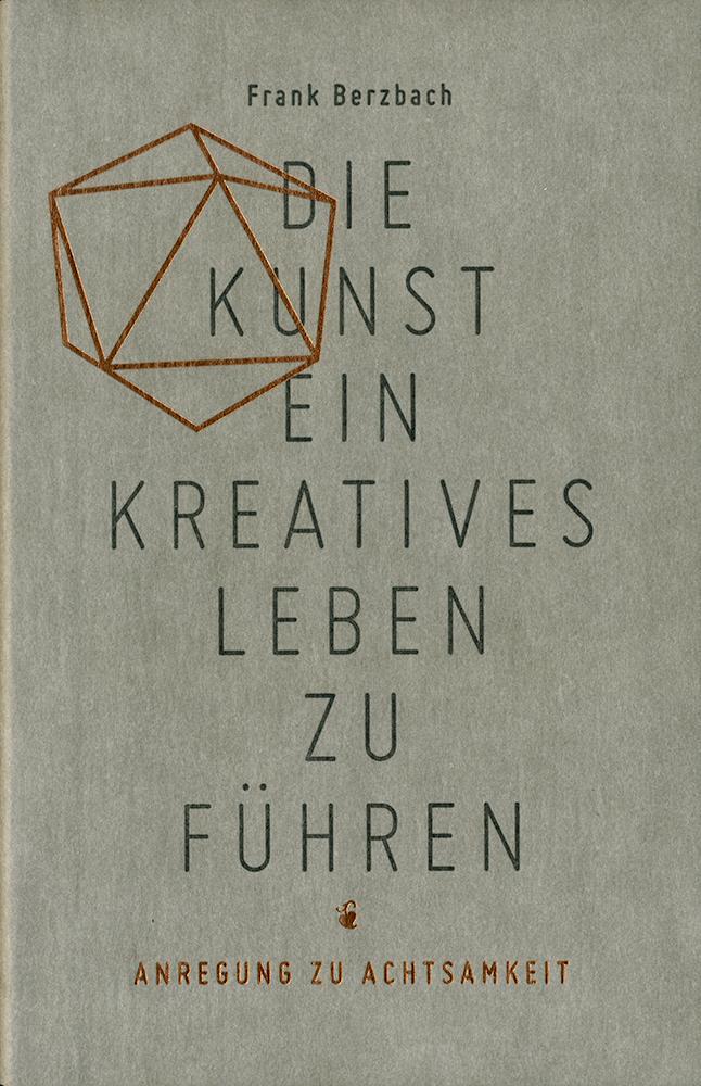 Die Kunst, ein kreatives Leben zu führen als Buch (kartoniert)