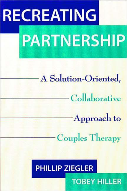 Recreating Partnership: A Solution-Oriented, Collaborative Approach to Couples Therapy als Buch (gebunden)