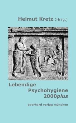 Lebendige Psychohygiene 2000plus als Buch (kartoniert)