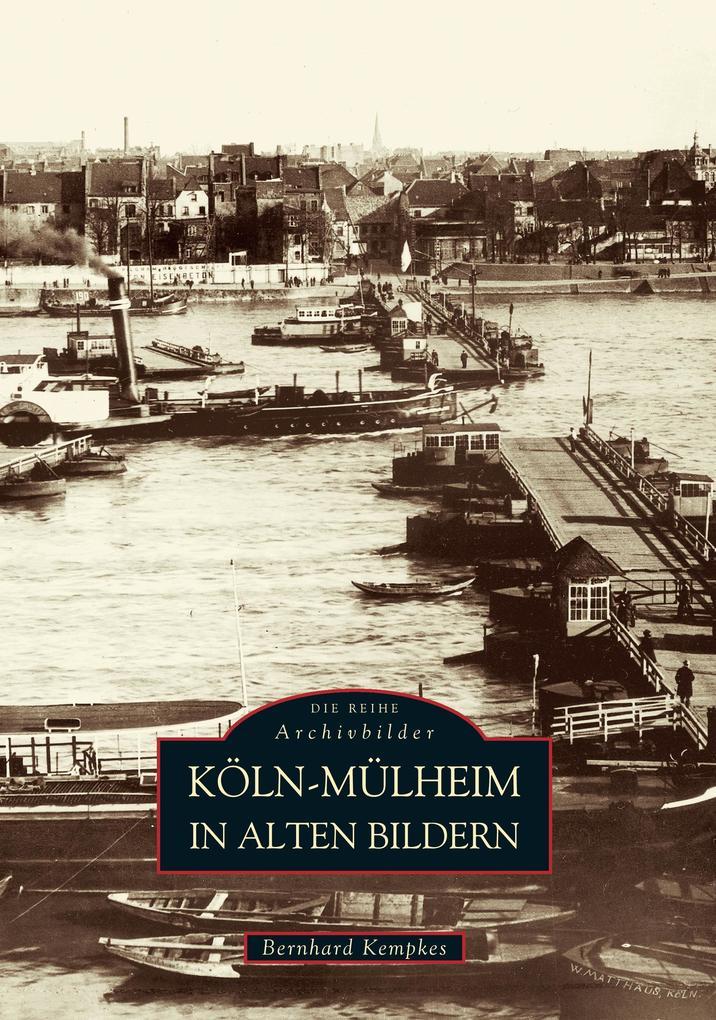 Köln-Mülheim in alten Bildern als Buch (kartoniert)