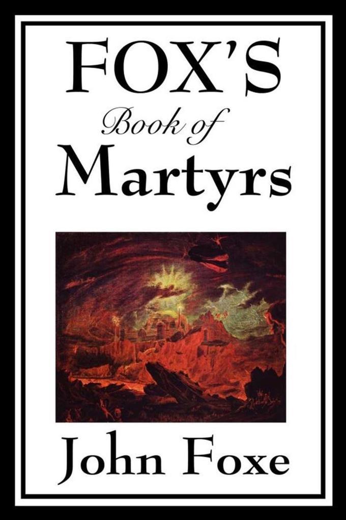 Fox's Book of Martyrs als eBook epub