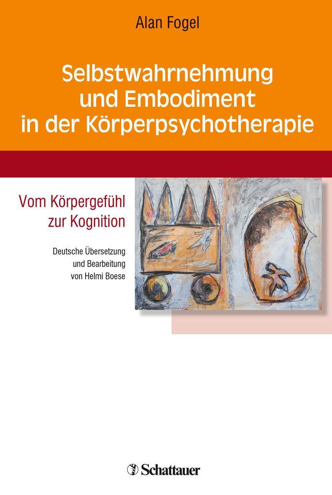 Selbstwahrnehmung und Embodiment in der Körperpsychotherapie als Buch