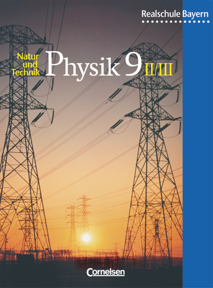 Physik für bayerische Realschulen 9. Schülerbuch. Neuausgabe als Buch (gebunden)