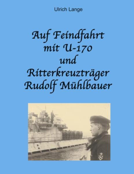Auf Feindfahrt mit U-170 und Ritterkreuzträger Rudolf Mühlbauer als Buch (kartoniert)