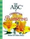 The ABCs of Christian Parenting