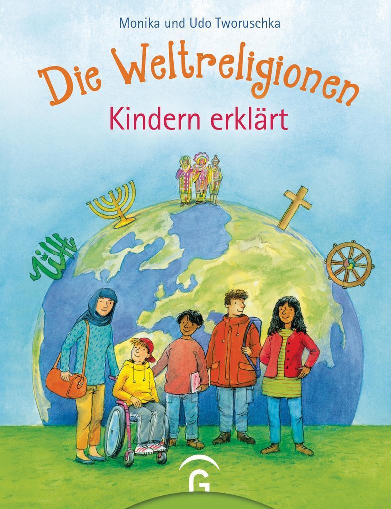 Die Weltreligionen - Kindern erklärt als Buch (gebunden)