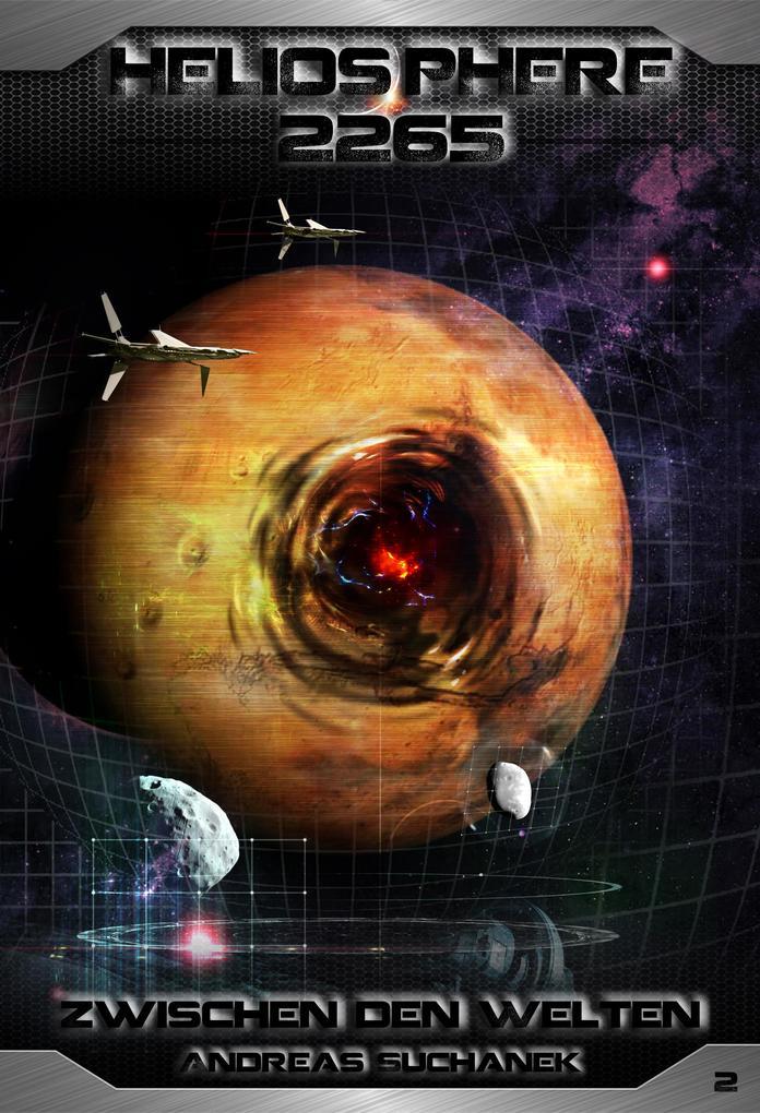 Heliosphere 2265 - Band 2: Zwischen den Welten (Science Fiction) als eBook