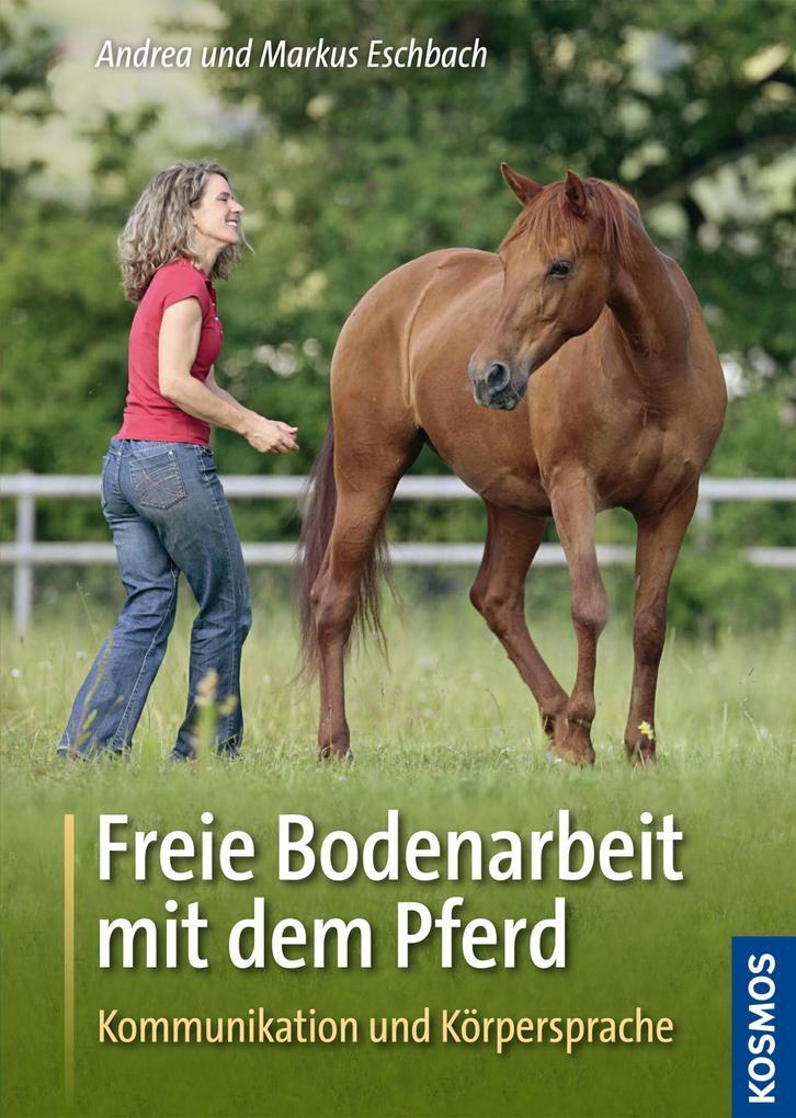 Freie Bodenarbeit mit dem Pferd als eBook epub