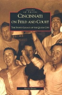 Cincinnati on Field and Court: The Sports Legacy of the Queen City als Taschenbuch