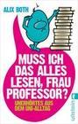 Muss ich das alles lesen, Frau Professor?