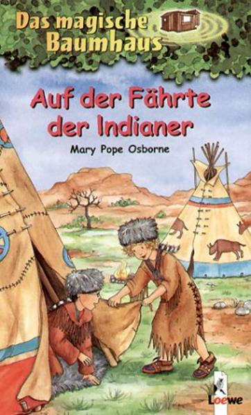 Das magische Baumhaus 16. Auf der Fährte der Indianer als Buch (gebunden)