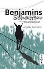 Benjamins Schatten. Befreiung aus Co-Abhängigkeit und destruktiven Beziehungen