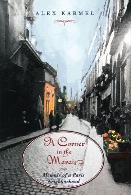 A Corner in the Marais: Memoir of a Paris Neighborhood als Taschenbuch