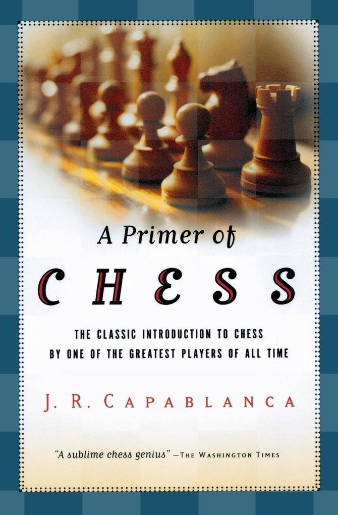 A Primer of Chess als Taschenbuch