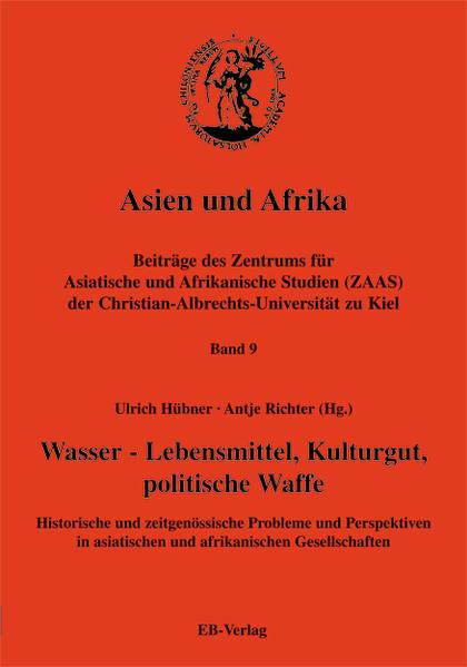 Asien und Afrika 9. Wasser - Lebensmittel, Kulturgut, politische Waffe als Buch (kartoniert)