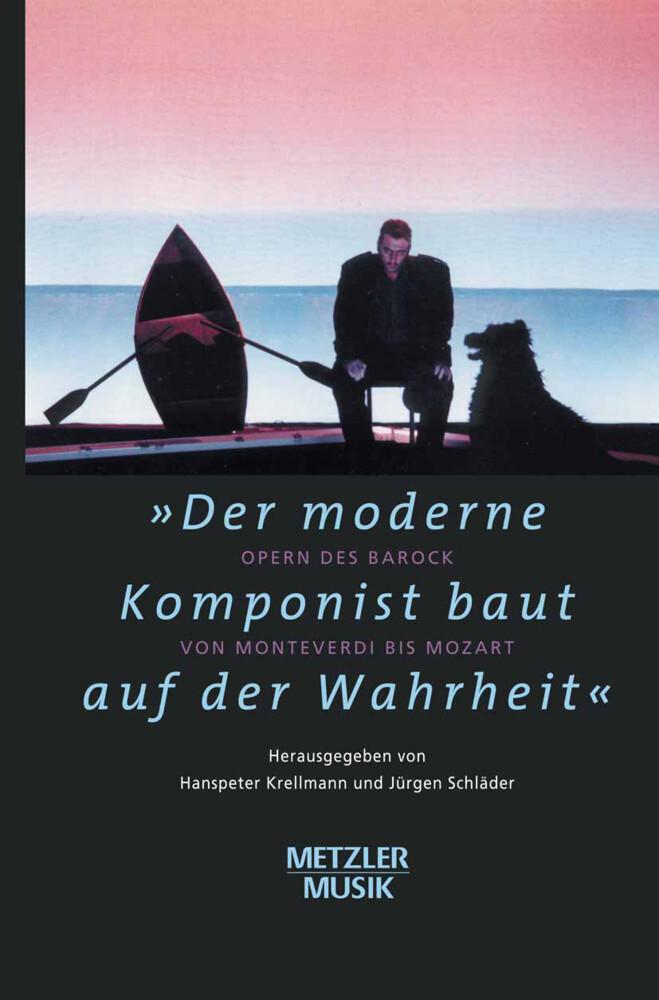 """""""Der moderne Komponist baut auf der Wahrheit"""" als Buch (gebunden)"""