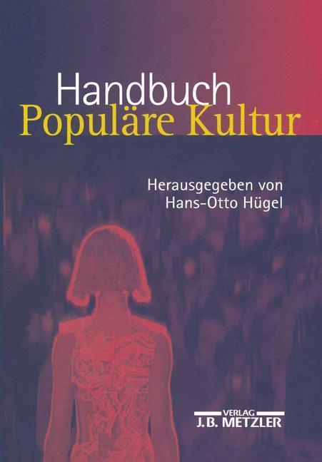 Handbuch Populäre Kultur als Buch (gebunden)