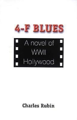 4-F Blues: A Novel of WWII Hollywood als Taschenbuch