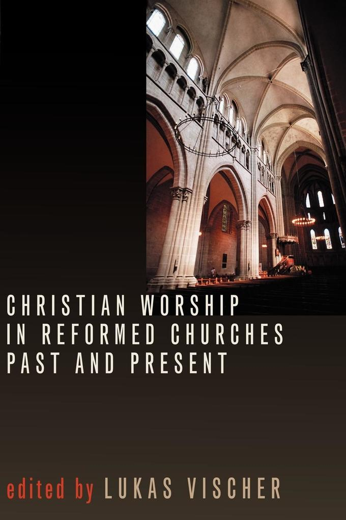 Christian Worship in Reformed Churches Past and Present als Taschenbuch
