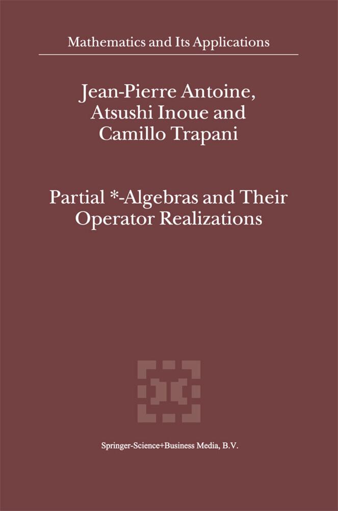 Partial *- Algebras and Their Operator Realizations als Buch (gebunden)