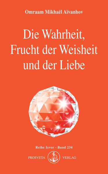 Die Wahrheit, Frucht der Weisheit und der Liebe als Buch (kartoniert)