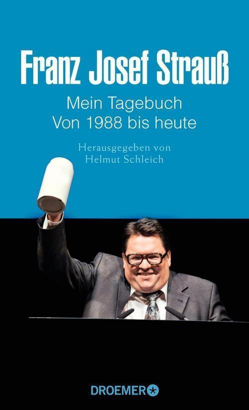 Franz Josef Strauß - Mein Tagebuch - Von 1988 bis heute als eBook epub