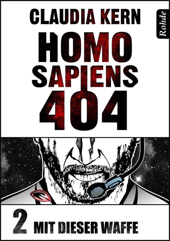 Homo Sapiens 404 Band 2: Mit dieser Waffe als eBook epub