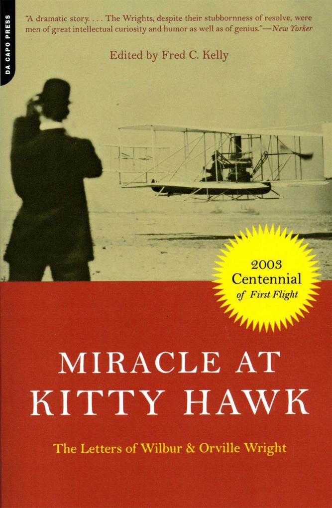 Miracle at Kitty Hawk: The Letters of Wilbur and Orville Wright als Taschenbuch