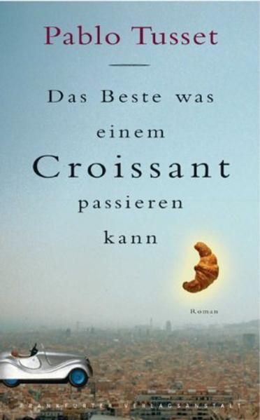 Das Beste, was einem Croissant passieren kann als Buch (gebunden)