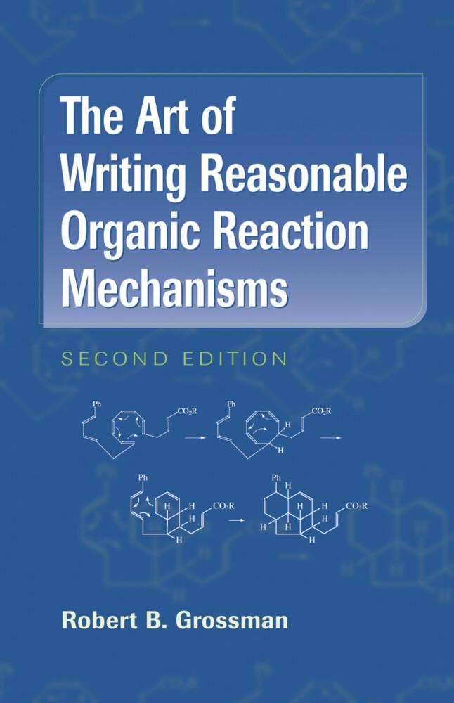The Art of Writing Reasonable Organic Reaction Mechanisms als Buch (gebunden)
