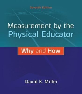 Measurement by the Physical Educator: Why and How als Buch (gebunden)