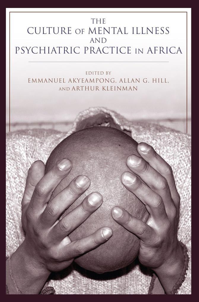 The Culture of Mental Illness and Psychiatric Practice in Africa als Buch (gebunden)