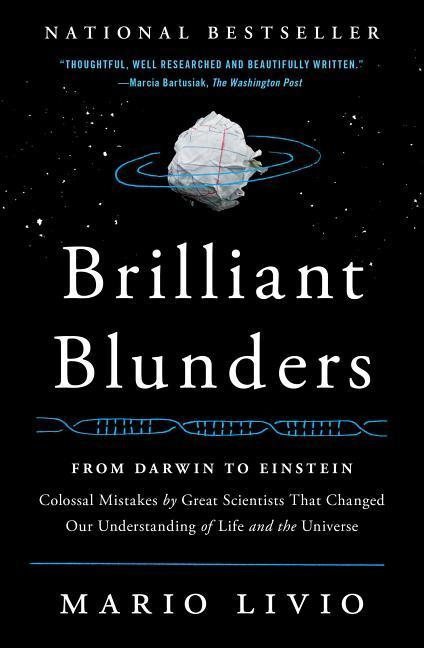 Brilliant Blunders: From Darwin to Einstein: Colossal Mistakes by Great Scientists That Changed Our Understanding of Life and the Universe als Taschenbuch