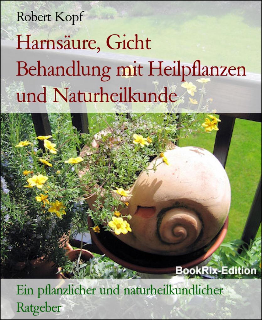 Harnsäure, Gicht  Behandlung mit Heilpflanzen und Naturheilkunde als eBook epub