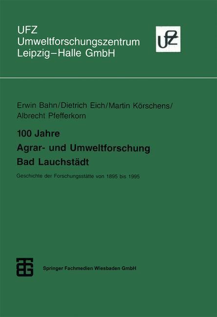 100 Jahre Agrar- und Umweltforschung Bad Lauchstädt als Buch (kartoniert)