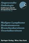Maligne Lymphome, Hodentumoren, Bronchuskarzinom, Ovarialkarzinom
