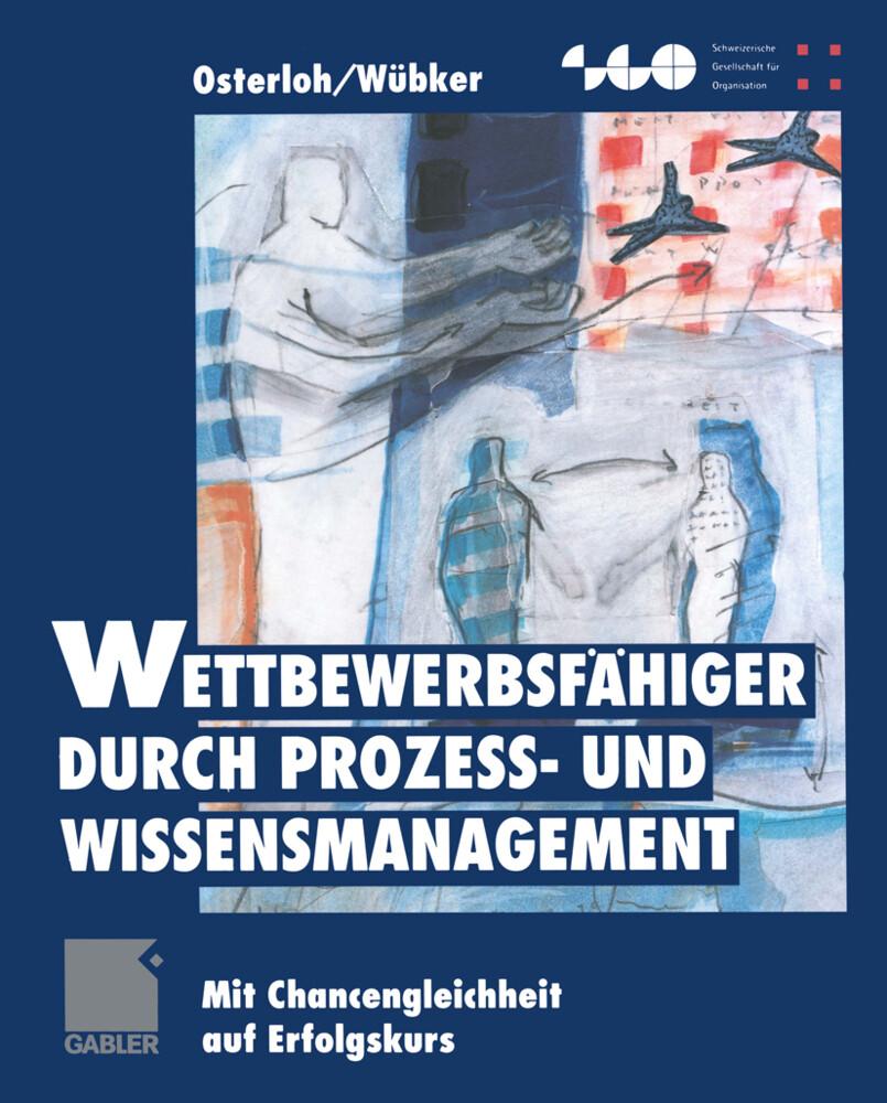 Wettbewerbsfähiger durch Prozeß- und Wissensmanagement als Buch (kartoniert)
