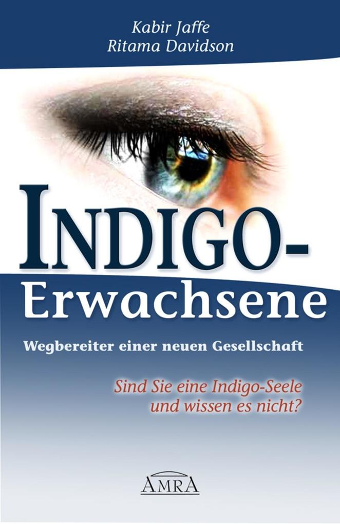 Indigo-Erwachsene. Wegbereiter einer neuen Gesellschaft als eBook epub