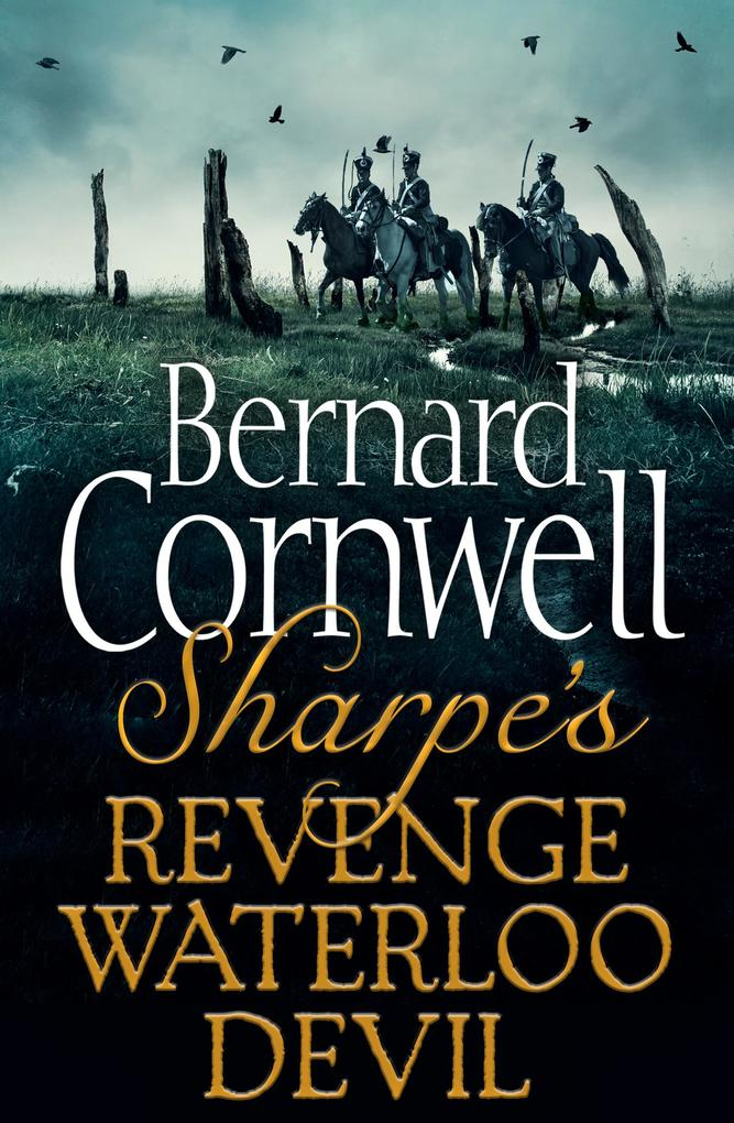Sharpe 3-Book Collection 7: Sharpe's Revenge, Sharpe's Waterloo, Sharpe's Devil als eBook epub