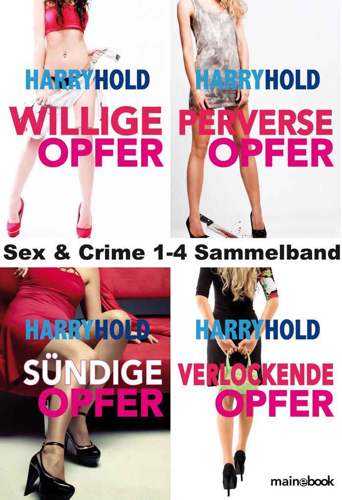 Sex & Crime 1-4 Sammelband als eBook epub