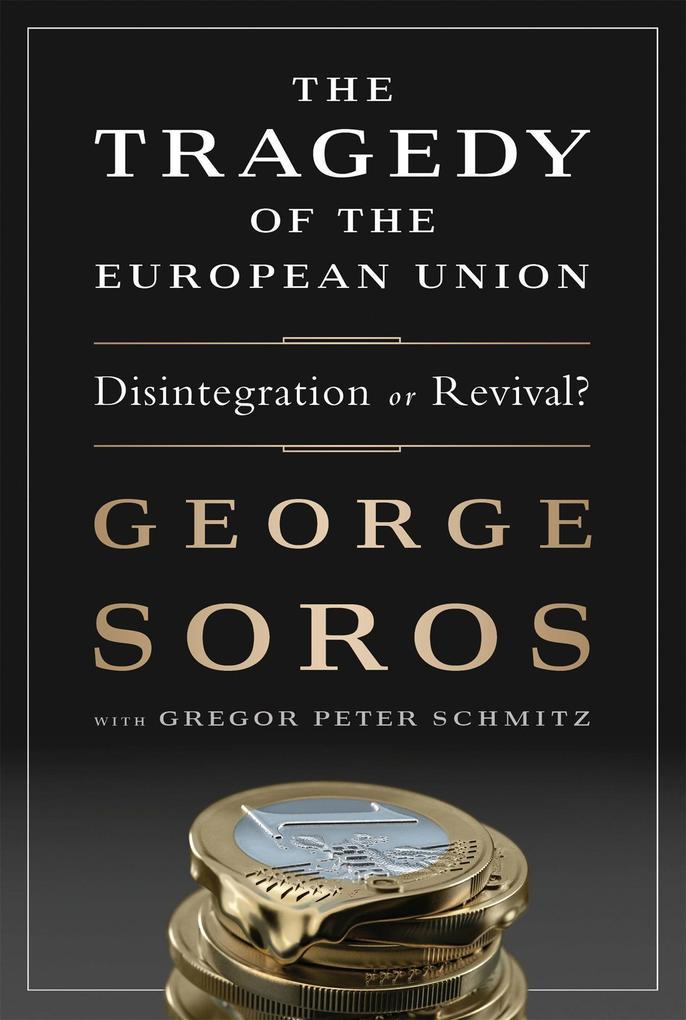 The Tragedy of the European Union: Disintegration or Revival? als Buch (gebunden)