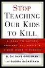 Stop Teaching Our Kids to Kill