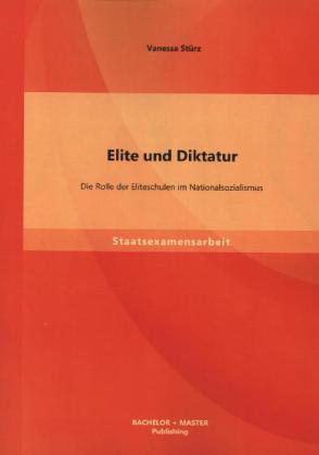 Elite und Diktatur: Die Rolle der Eliteschulen im Nationalsozialismus als Buch (kartoniert)
